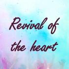 Prayer for revival of the heart