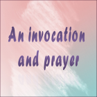 An invocation and prayer