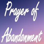 The Prayer of Abandonment